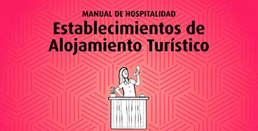 Manual de hospitalidad: Establecimientos de Alojamientos Turístico
