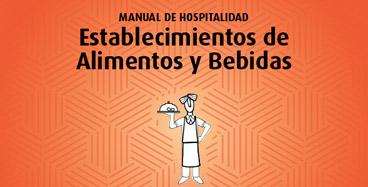 Manual de hospitalidad: Establecimientos de Alimentos y Bebidas