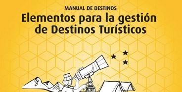 Manual de destinos: Elementos para la gestión de Destinos Turísticos